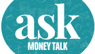 Ask MoneyTalk